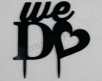 We Do Cake Topper - Acrylic