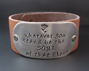 Rumi Be The Soul Of That Place Leather Cuff Bracelet / Inspirational Quote / Motivational / Graduation Gifts Gifts for Teens / Yoga Jewelry