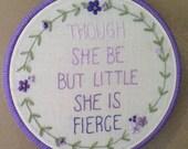 "Hand embroidered hoop art, nursery wall art ""though she be but little she is fierce"""