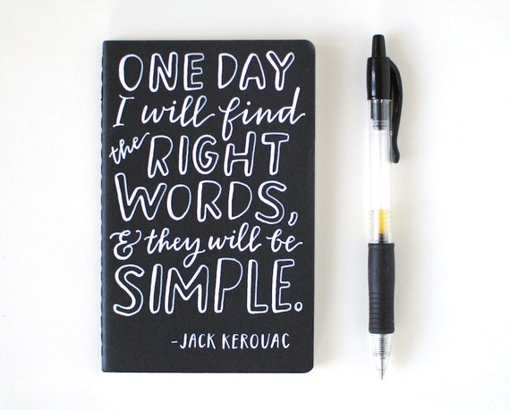 Small Notebook // Hand Lettered, Jack Kerouac Quote, White on Black, Mini Moleskine, One Day I Will Find the Right Words