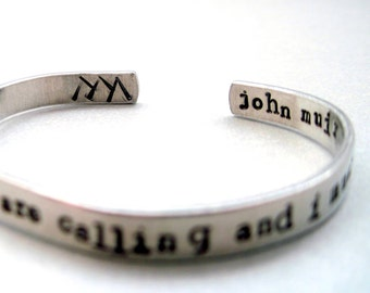 John Muir Bracelet - The Mountains are Calling - Hand Stamped Cuff in Aluminum, Golden Brass or Sterling Silver - customizable