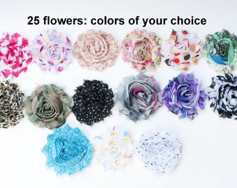 Printed Shabby Flowers - Chiffon Frayed Flowers - Fabric Flowers - Wholesale Fabric Flower Set - Your Choice of 25 Fabric Flowers - REGULAR