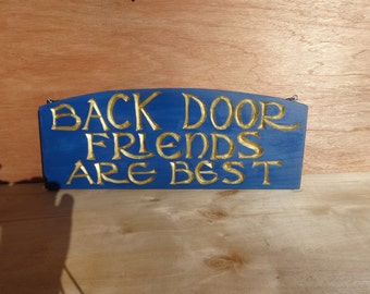 BACK DOOR FRIENDS Are Best Plaque