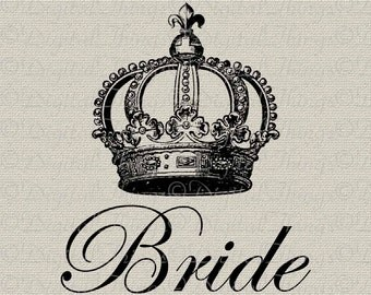BRIDE Bridal Bachelorette Wedding Party Crown Script Printable Digital Download for Iron on Transfer Fabric Pillows Tea Towels DT284