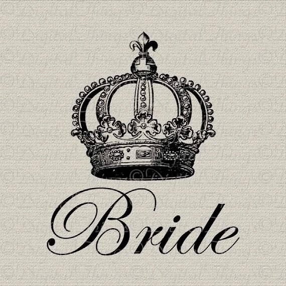 BRIDE Bridal Bachelorette Wedding Party Crown Script Printable Digital Download for Iron on Transfer Fabric Pillows Tea Towels DT284