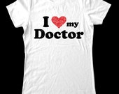 I Love (Heart) my Doctor shirt - Soft Cotton T Shirts for Women, Men/Unisex, Kids