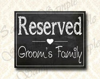 Wedding Reserved Sign, Grooms Family Sign, Chalkboard Signs - Printable Digital Download Shabby Chic Wedding Seat Sign 5x7 and x10 - 150