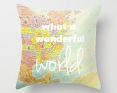 Pillow Case- Throw Pillow- Home Decor- Travel- Typography Earth Globe Maps- What a Wonderful World -