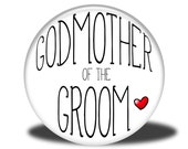 Wedding Party Title - Magnet, Mirror, Bottle Opener or Pin - Godmother of the Groom
