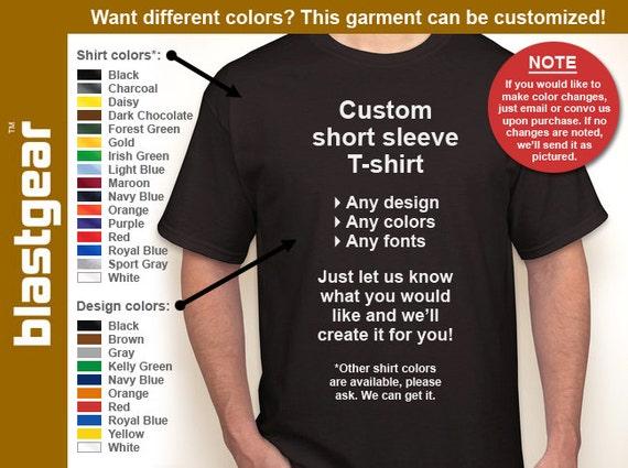 Custom short sleeve T-shirt (any design) — Any color/Any size - Adult S, M, L, XL, 2XL, 3XL, 4XL, 5XL  Youth S, M, L, XL
