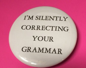 Grammar Pinback buttons,mirrors, keychains and pocket mirrors