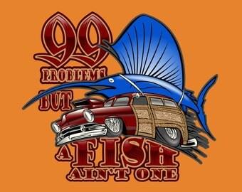 Fishing Shirt Hot Rod Tee Mens T-Shirt Guys Fisherman Tshirt Marlin And Woodie Cotton T Shirt M L XL 2XL 3XL Short Sleeved Mans 99 Problems