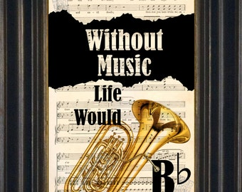 Music Lovers Brass Tuba Without Music Life Would Be Flat -Mixed Media  Recycled 1920's Vintage Sheet Music page