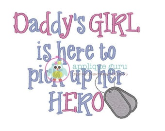 Daddy's Girl is here to pick up her HERO  --  Machine Embroidery Design
