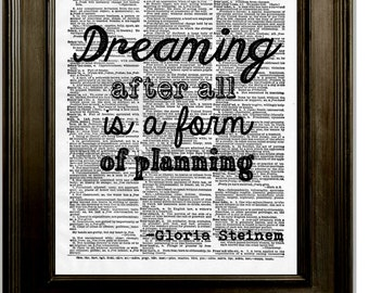 Dreaming is Planning Quote Art Print 8 x 10 Dictionary Page - Dreaming After All Is a Form of Planning - Inspiration - Gloria Steinem