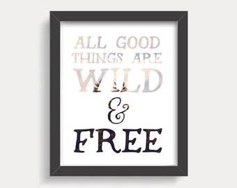 Typography Print, All good things are wild and free, Thoreau quote, Minimalist Modern, Boho Nature Photography, Woodland Rustic Minimal