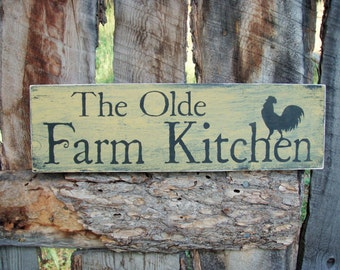 The Olde Farm Kitchen Sign Farmhouse Kitchen Sign Decor Primitve Kitchen Sign Rustic Kitchen Sign Farm Sign Made In Montana Rooster Sign