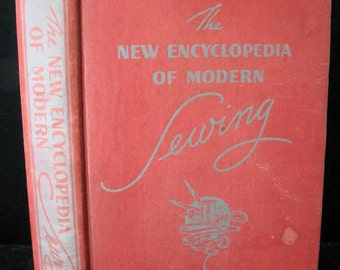 The New Encyclopedia of Modern Sewing Vintage 1948 Instructional Sewing Book