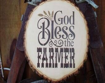 Wood Sign, God Bless the Farmer, Farmer, Rustic, Handmade, Wood Slab