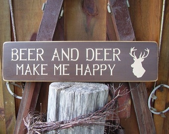 Wood Sign, Beer And Deer Make Me Happy, Deer, Beer, Hunting, Hunt Camp, Rustic, Handmade, Word Art