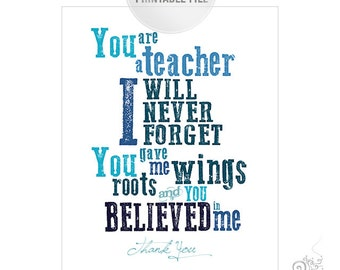 8x10 Teacher Appreciation Printable JPEG / Thank You Teacher Typography / End of Year Teacher Gift Ideas / Roots Wings / Blue