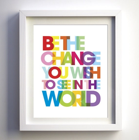 Kids Room Art Inspirational Print Be The Change You Wish To See In The World Inspirational Typographic Print Pop poster art modern print
