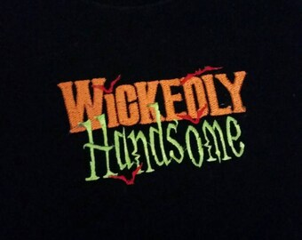 Wickedly Handsome Embroidered Shirt  (On White Shirt)