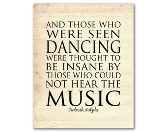 Those who were seen dancing were thought to be insane by those who could not hear the music - Frederich Nietzche - Dance Typography Word Art