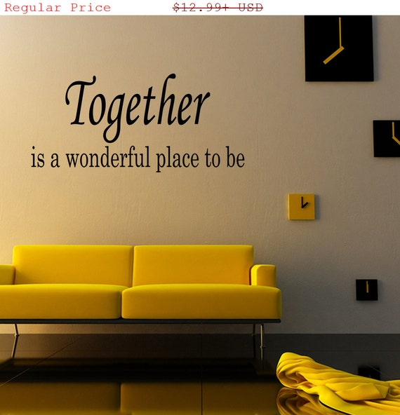 25 Off Together Is A Wonderful Place To Be By Vinylwordsdecor