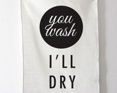 You Wash, I'll Dry Tea Towel