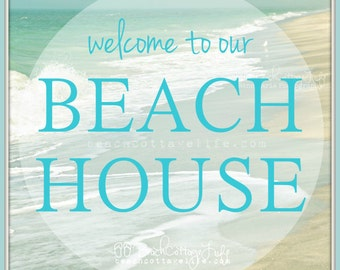 Welcome to our BEACH HOUSE* Photo COASTAL Chic Sign Seaside Living Cottage Shabby Chic Ocean Waves Turquoise Mint Blue Aqua Green
