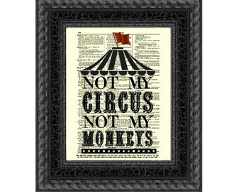 Not My Circus, Not My Monkeys Funny Wall Decor Office Dorm Nursery Art