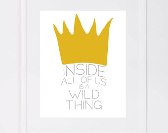 Inside All of us is a Wild Thing, Where the Wild Things Are Nursery Printable