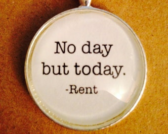 Inspirational Key Chain or Necklace Quote from Rent Broadway Show