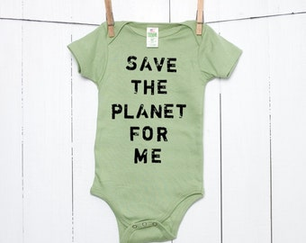 Save The Planet For Me Organic Cotton Baby Bodysuit Environmentalist Infant Creeper  One Piece Bodysuit in Avocado Green Baby Boy Baby Girl