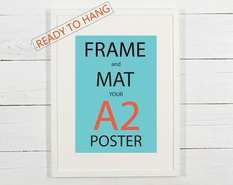 Frame and mat your A2 poster, white wooden frame with white matting