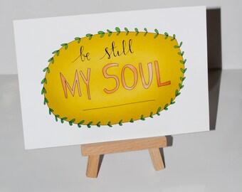 "Original ""Be Still My Soul"" Illustrated Print"