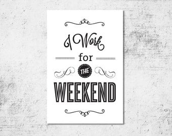BUY 2 GET 1 FREE Typography Print, Type Poster, Motivational Poster, Black White, Shabby Chic, Office Decor, Inspirational - Work For The We