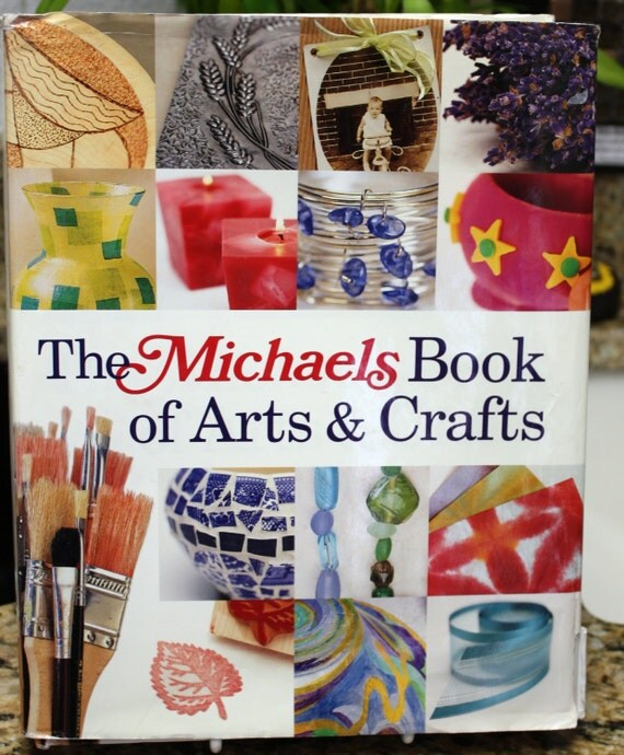 The michaels book of arts crafts first edition by for Michaels arts and craft hours