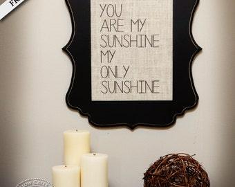 You Are My Sunshine Framed Burlap Print  - Wedding Gift / Engagement Gift / Anniversary Gift / Baby Shower Gift /