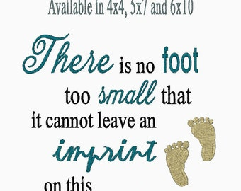 There is no Foot Too Small that it cannot leave an imprint on this world Embroidery Design