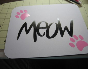 For you cat lovers out there  Mouse pad for your desk top or laptop....