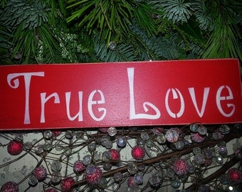 TRUE LOVE~Hand Painted Wood Shelf Sitter~Love~Home Decor~