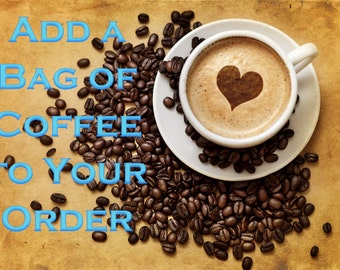 Add a Bag of Coffee | K-Cups To Your Order
