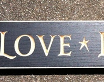 Primitive Country Wooden Sign Engraved  Live Love Laugh Shelf Sitter
