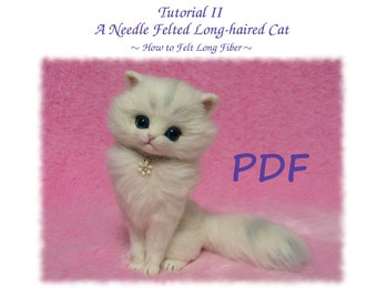 PDF Tutorial II: Needle Felted Long-haired Cat; How to Felt the Long Hair, (Needle Felting Tutorial in English)