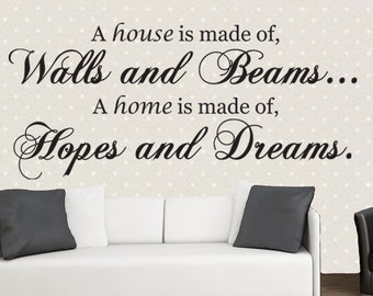 A House is made of Wall and Beams, Hopes And Dreams - Inspirational Quote, Wall Art, Quote, Vinyl, Graphics, Decal, Sticker