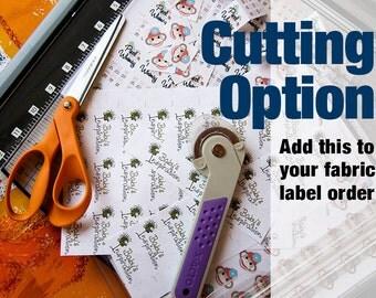 Pre-Cutting Option — Custom Fabric Label Add-On Cutting Option