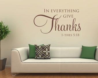 In Everything Give Thanks- Home Vinyl Decal - Wall Qoutes - Wall Decal - Wall Vinyl - Wall Lettering - Decals - Home Decor