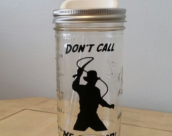 Don't call me JUNIOR! Indiana Jones Inspired 24Oz Mason Jar *gift for him**Home decor**perfect for parties*